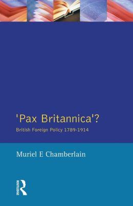 Pax Britannica?: British Foreign Policy 1789-1914