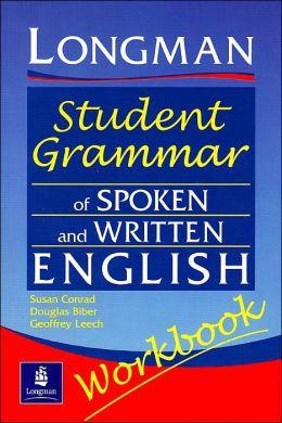 Longman Student Grammar of Spoken and Written English Workbook