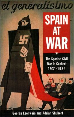 Spain at War : Spanish Civil War in Context 1931-1939, The