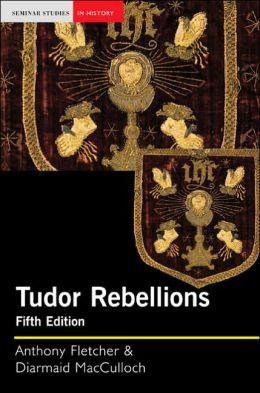 Tudor Rebellions (Seminar Studies in History)