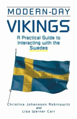 Modern-Day Vikings: A Practical Guide to Interacting with the Swedes
