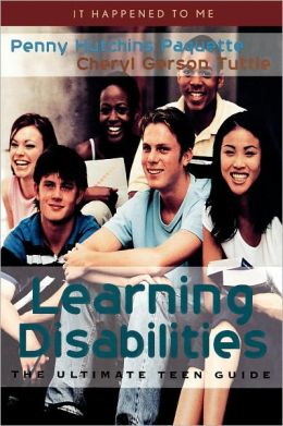 Learning Disabilities: The Ultimate Teen Guide