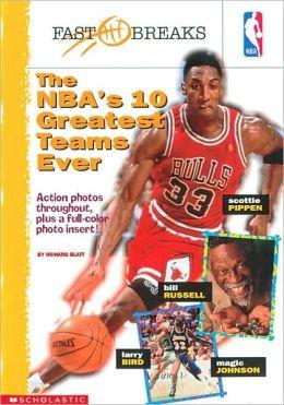 The NBA's 10 Greatest Teams Ever
