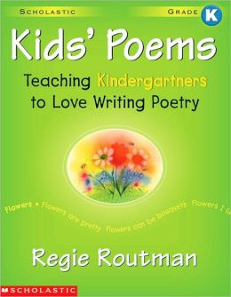 Kids' Poems: Teaching Kindergartners to Love Writing Poetry