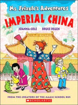 Ms. Frizzle's Adventures: Imperial China (Magic School Bus Series)