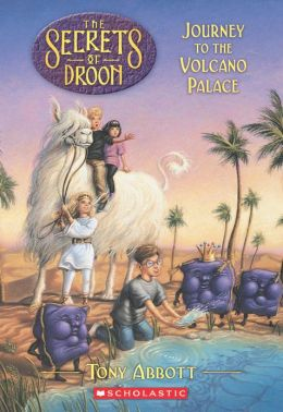 Journey to the Volcano Palace (Secrets of Droon Series #2)