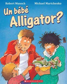 Un Bebe Alligator? = Alligator Baby