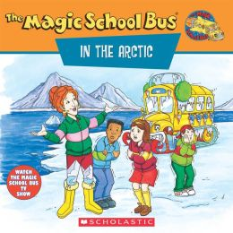 The Magic School Bus in the Arctic: A Book About Heat (Magic School Bus Series)