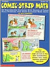 Comic-Strip Math: 40 Reproducible Cartoons with Dozens of Funny Story Problems That Build Essential Skills