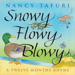 Snowy Flowy Blowy: A Twelve Months Rhyme