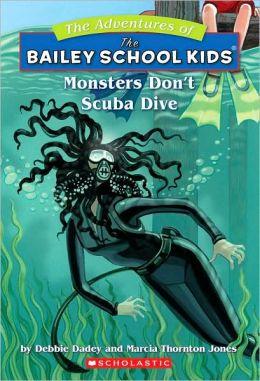 Monsters Don't Scuba Dive (Adventures of the Bailey School Kids Series #14)