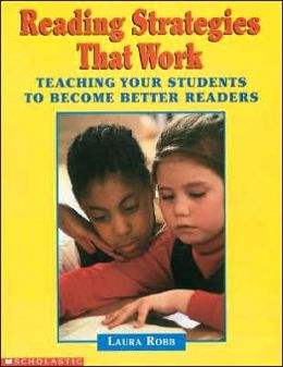 Reading Strategies That Work: Teaching Your Students to Become Better Readers