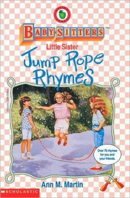 Little Sister Jump Rope Rhymes: (The Baby Sitters Club: Little Sister Series)