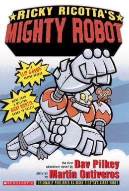 Ricky Ricotta's Mighty Robot (Ricky Ricotta Series #1)