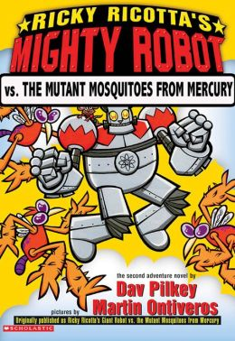 Ricky Ricotta's Giant Robot vs. the Mutant Mosquitoes from Mercury (Ricky Ricotta Series #2)