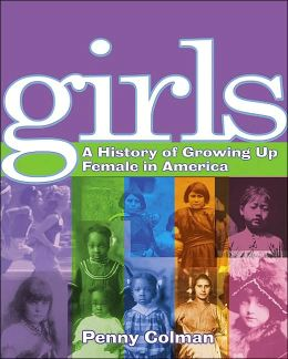 Girls: History of Growing Up Female in America