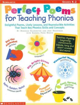 Perfect Poems for Teaching Phonics; Delightful Poems, Lively Lessons, and Reproducible Activities That Teach Key Phonics Skills and Conc