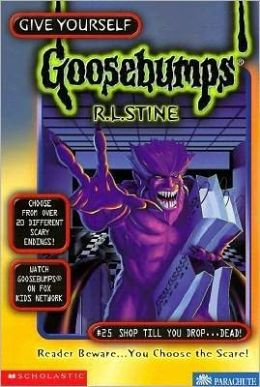 Shop Till You Drop ... Dead! (Give Yourself Goosebumps, No 25) R.L. Stine