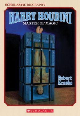 Harry Houdini, Master of Magic
