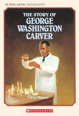 Story of George Washington Carver (Scholastic Biography)