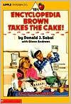 Encyclopedia Brown Takes the Cake! (Encyclopedia Brown Series #15 1/2)
