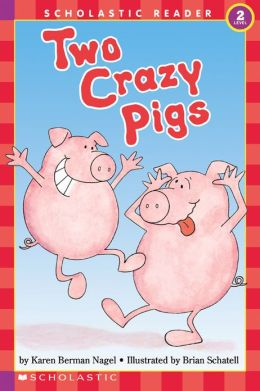 Two Crazy Pigs (Scholastic Reader Series: Level 2)