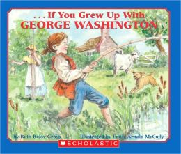 If You Grew Up With George Washington