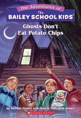 Ghosts Don't Eat Potato Chips (Adventures of the Bailey School Kids Series #5)