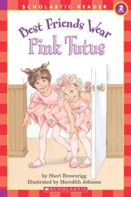 Best Friends Wear Pink Tutus (Hello Reader! Series)