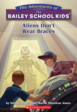 Aliens Don't Wear Braces (Adventures of the Bailey School Kids Series #7)
