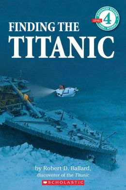 Finding the Titanic (Scholastic Reader Series, Level 4)