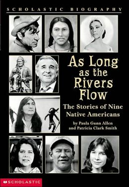 As Long as the River Flow: The Stories of Nine Native Americans