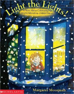 Light the Lights!: A Story about Celebrating Hanukkah and Christmas