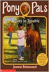 Pony in Trouble (Pony Pals Series #3)