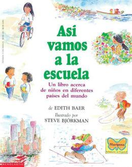 Asi Vamos a La Escuela Mariposa: Un Libro Acerca de Ninos En Diferentes Paises Del Mundo