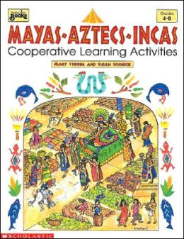Mayas, Aztecs, Incas: Cooperative Learning Activities