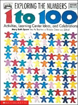 Exploring the Numbers from 1 to 100: Activities, Learning Center Ideas, and Celebrations