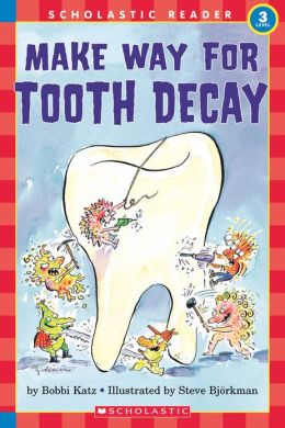 Make Way for Tooth Decay (Hello Reader! Science Series)