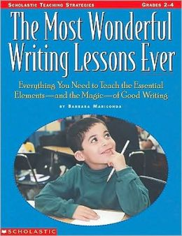 Most Wonderful Writing Lessons Ever: Everything You Need to Know to