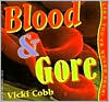 Blood and Gore, like You've Never Seen