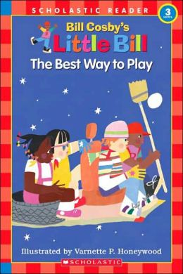 The Best Way to Play (Little Bill Series)