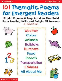 101 Thematic Poems for Emergent Readers: Playful Rhymes and Easy Activities that Build Early Reading Skills