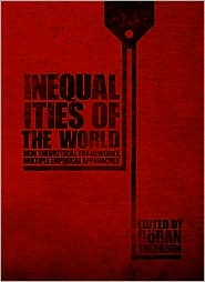 Inequalities of the World: New Theoretical Frameworks, Multiple Empirical Approaches
