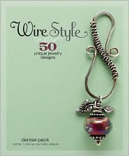 Wire Style: 50 Unique Jewelry Designs