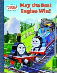 May the Best Engine Win! (Thomas and Friends Series)