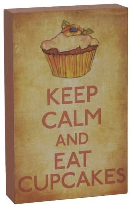 Keep Calm and Eat Cupcakes Box Sign 5 x 8