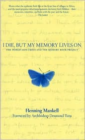 I Die, but My Memory Lives On: The World AIDS Crisis and the Memory Book Project