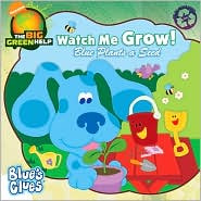 Watch Me Grow!: Blue Plants a Seed (Blue's Clues Series)