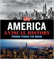America: A Visual History - From Then to Now
