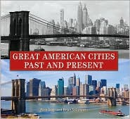 Great American Cities Past and Present